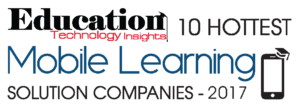Education Technology Insights 10 Hottest Mobile Learning Solution Companies 2017